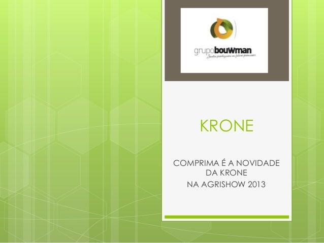KRONE COMPRIMA É A NOVIDADE DA KRONE NA AGRISHOW 2013