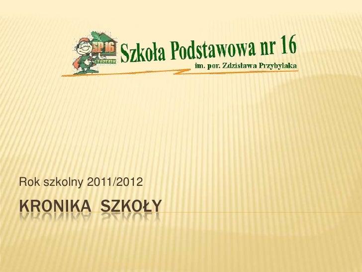 Kronika  szkoły 2011 12