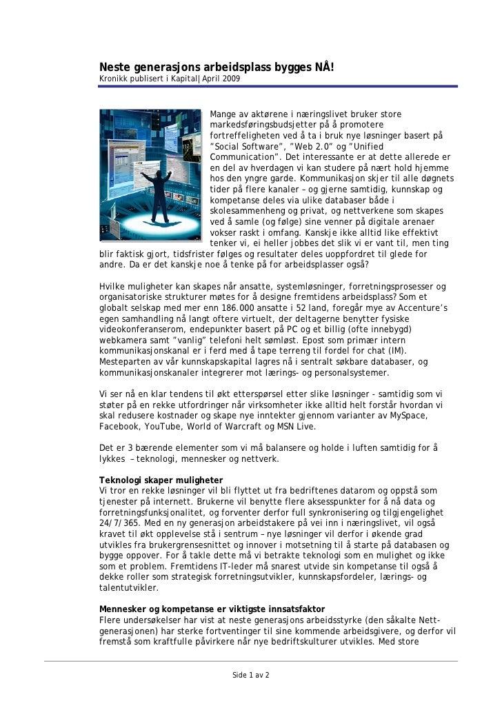 Neste generasjons arbeidsplass bygges NÅ! Kronikk publisert i Kapital|April 2009                                  Mange av...