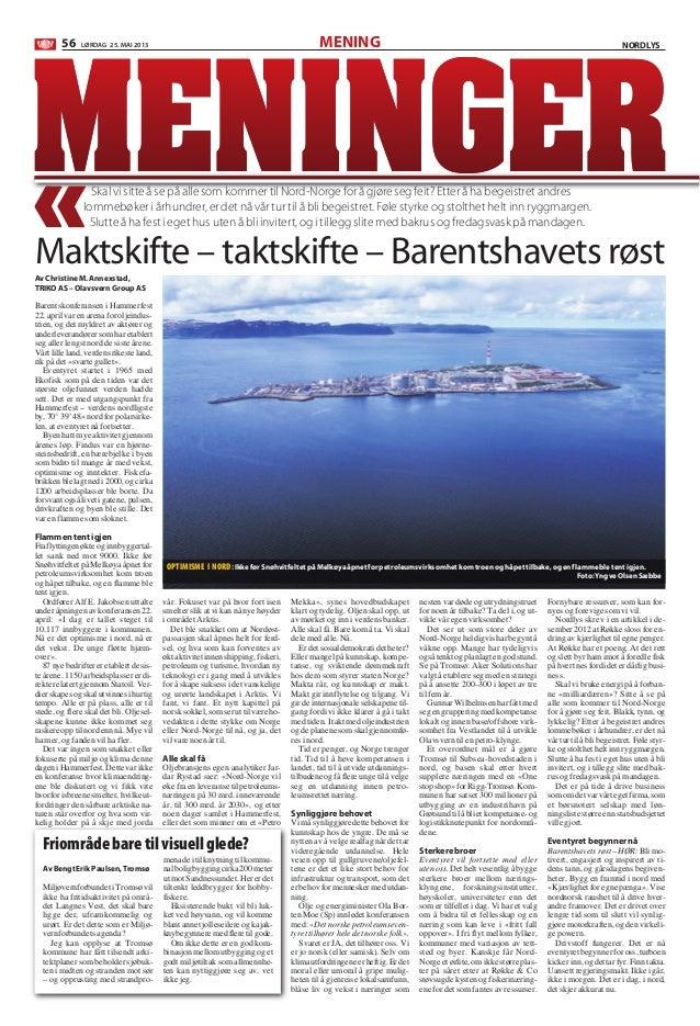 MENING56 LØRDAG 25. MAI 2013 NORDLYSAvChristineM.Annexstad,TRIKOAS–OlavsvernGroupASBarentskonferansen i Hammerfest22. apri...
