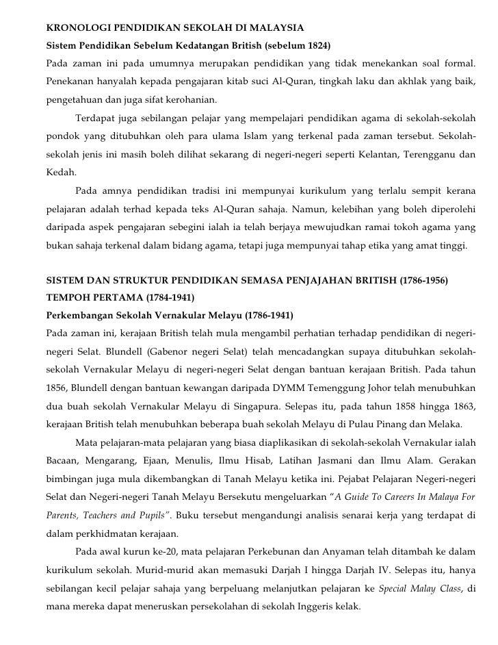 KRONOLOGI PENDIDIKAN SEKOLAH DI MALAYSIASistem Pendidikan Sebelum Kedatangan British (sebelum 1824)Pada zaman ini pada umu...