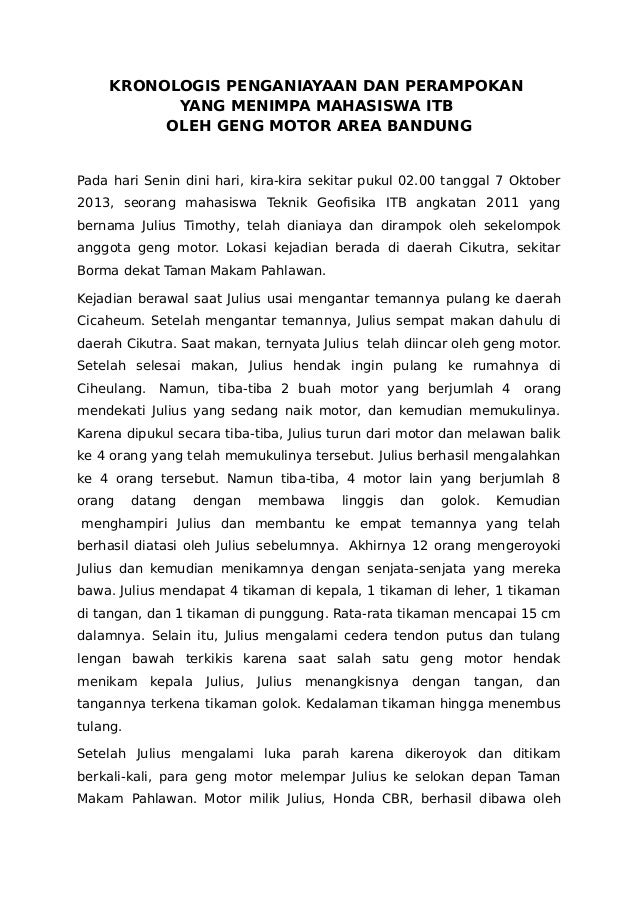 KRONOLOGIS PENGANIAYAAN DAN PERAMPOKAN YANG MENIMPA MAHASISWA ITB OLEH GENG MOTOR AREA BANDUNG Pada hari Senin dini hari, ...