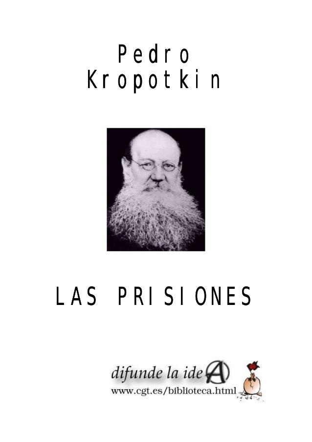 PedroPedro KropotkinKropotkin LAS PRISIONESLAS PRISIONES