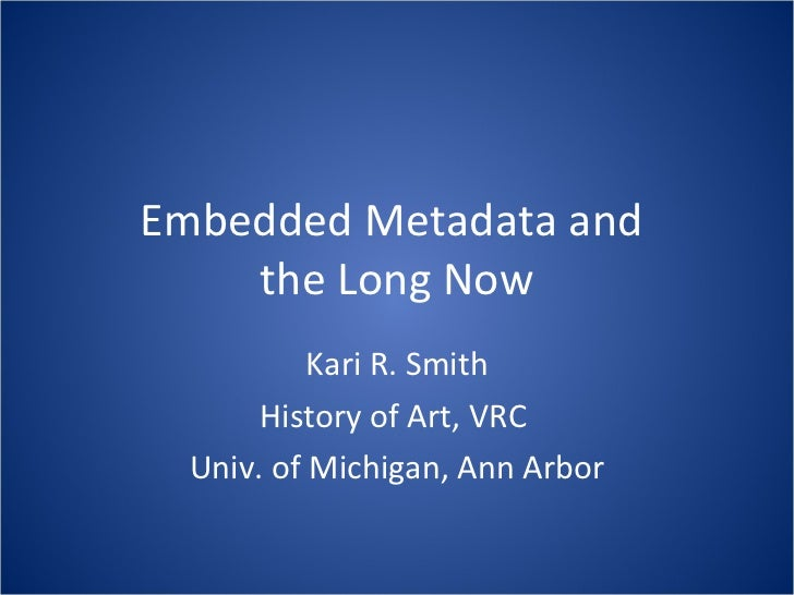 Embedded Metadata and the Long Now