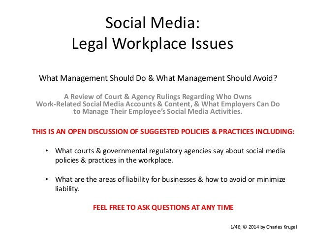 Social Media: Legal Workplace Issues What Management Should Do & What Management Should Avoid? A Review of Court & Agency ...