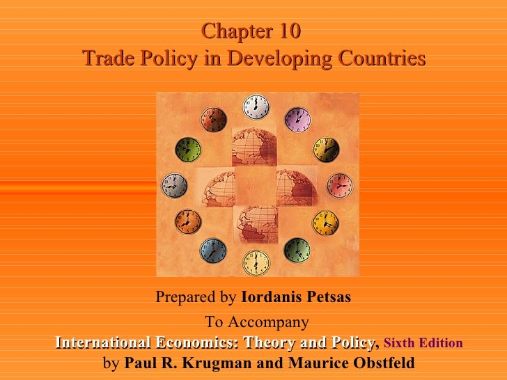 Chapter 10  Trade Policy in Developing Countries Prepared by  Iordanis Petsas To Accompany   International Economics: Theo...