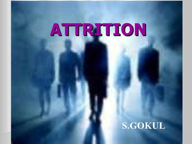 ATTRITION  S.GOKUL