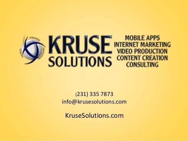 (231) 335 7873 info@krusesolutions.com KruseSolutions.com