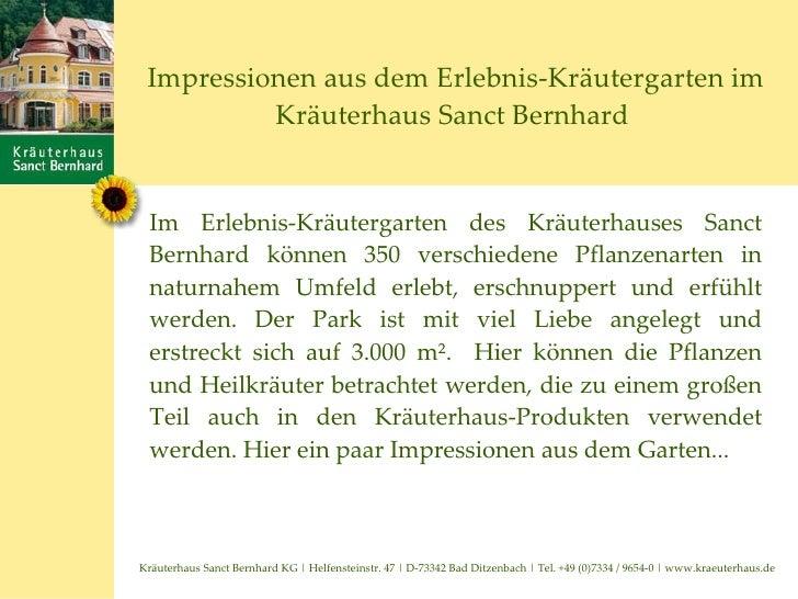 Impressionen aus dem Erlebnis-Kräutergarten im Kräuterhaus Sanct Bernhard  Im Erlebnis-Kräutergarten des Kräuterhauses San...