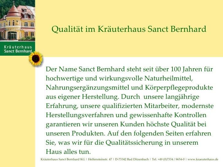 Qualität im Kräuterhaus Sanct Bernhard <ul><li>Der Name Sanct Bernhard steht seit über 100 Jahren für hochwertige und wirk...