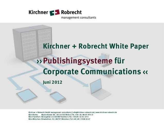 Kirchner + Robrecht White Paper         >> Publishingsysteme    für                Corporate Communications <<            ...