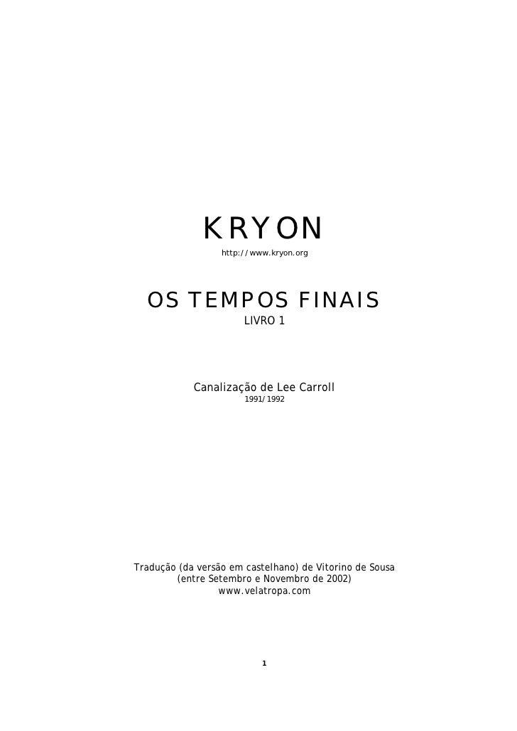 KRYON                  http://www.kryon.org  OS TEMPOS FINAIS                       LIVRO 1            Canalização de Lee ...