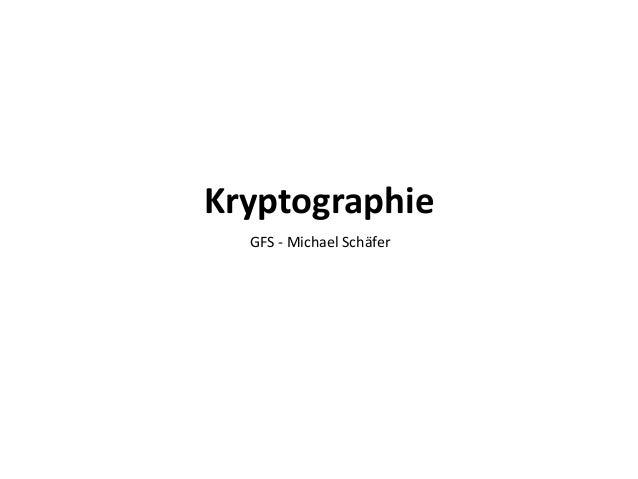 Kryptographie GFS - Michael Schäfer