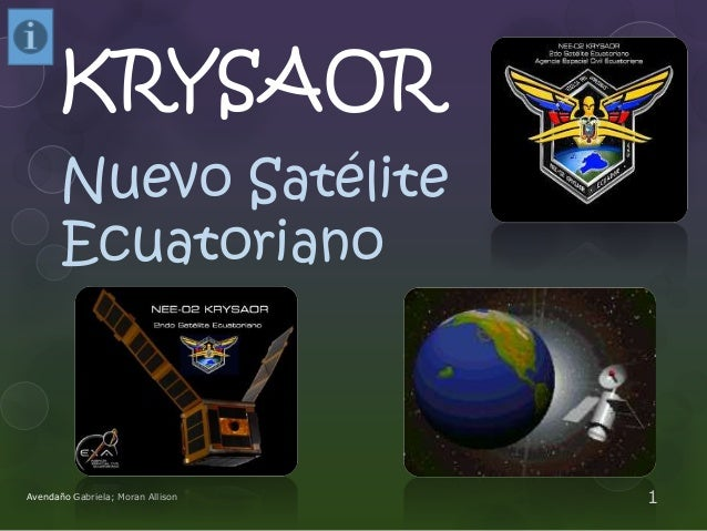 KRYSAOR Nuevo Satélite Ecuatoriano  Avendaño Gabriela; Moran Allison  1