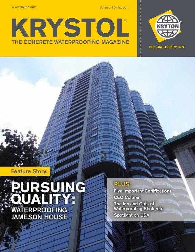 www.kryton.com            Volume 15 | Issue 1KRYSTOL                                         ®THE CONCRETE WATERPROOFING M...