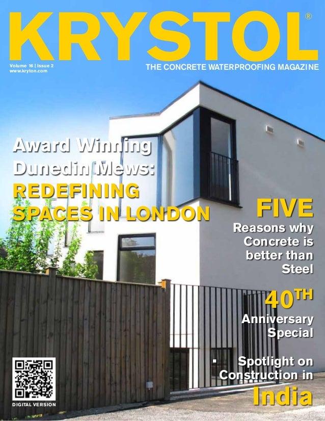 KRYSTOL ®  Volume 16   Issue 2 www.kryton.com  THE CONCRETE WATERPROOFING MAGAZINE  Award Winning Dunedin Mews: redefining...