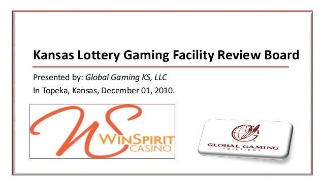 Kansas Lottery Gaming Facility Review Board Presented by: Global Gaming KS, LLC In Topeka, Kansas, December 01, 2010.