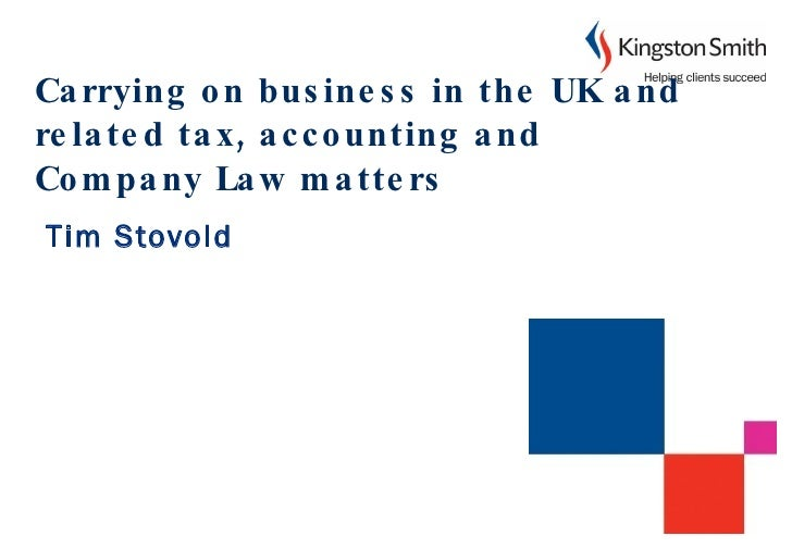 Carrying on business in the UK and related tax, accounting and Company Law matters   Tim Stovold