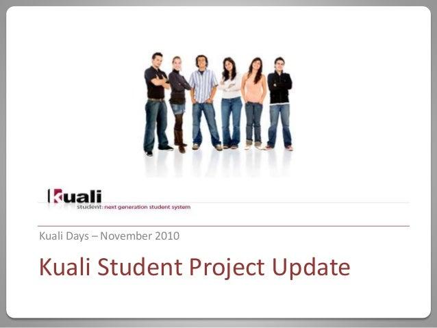 Kuali Days – November 2010 Kuali Student Project Update