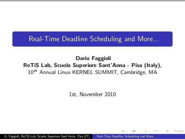 Real-Time Deadline Scheduling and More...                                 Dario Faggioli             ReTiS Lab, Scuola Sup...