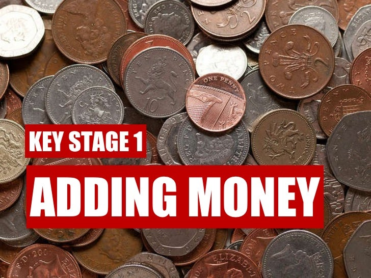 KEY STAGE 1 ADDING MONEY