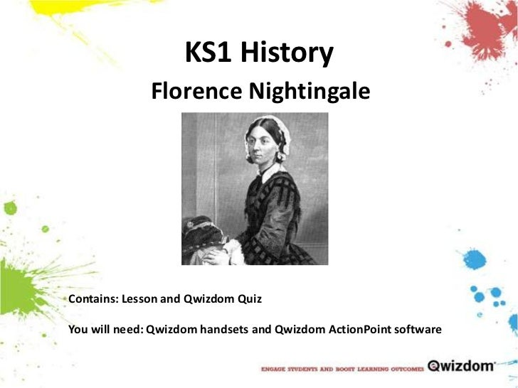 KS1 History<br />Florence Nightingale<br />Contains: Lesson and Qwizdom Quiz<br />You will need: Qwizdom handsets and Qwiz...