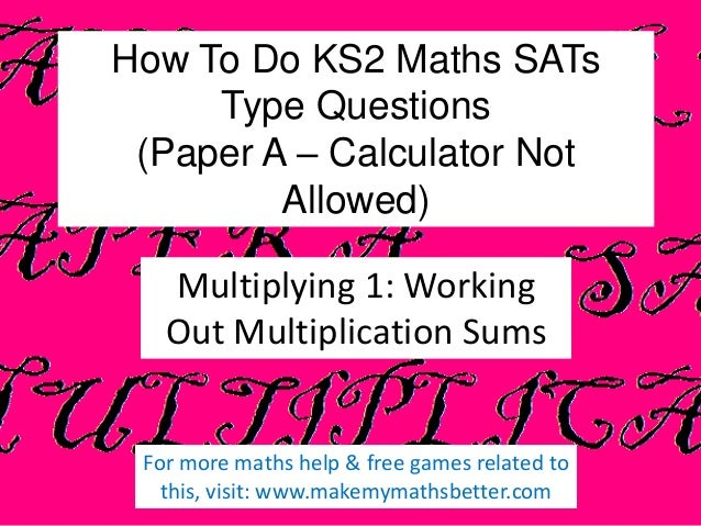How To Do KS2 Maths SATs Type Questions (Paper A – Calculator Not Allowed) Multiplying 1: Working Out Multiplication Sums ...