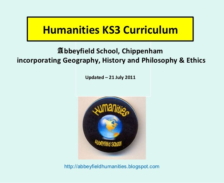 Humanities KS3 Curriculum A bbeyfield School, Chippenham incorporating Geography, History and Philosophy & Ethics Updated ...