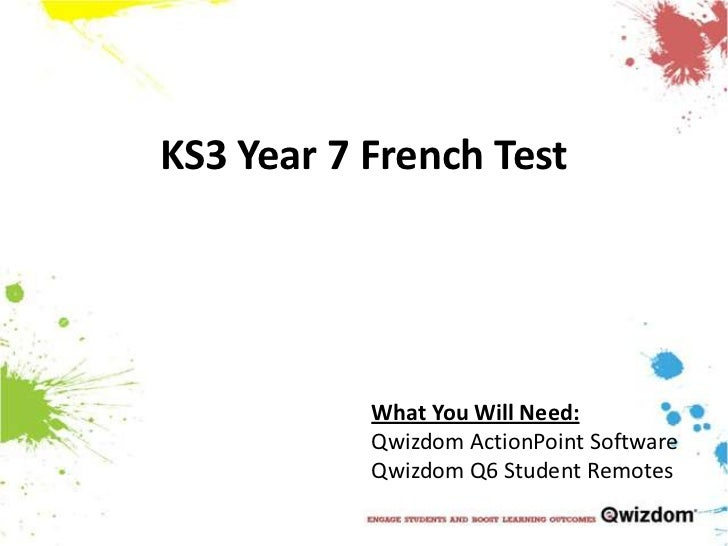 KS3 Year 7 French Test<br />What You Will Need:<br />QwizdomActionPoint Software<br />Qwizdom Q6 Student Remotes<br />