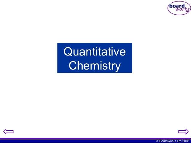 Quantitative Chemistry  © Boardworks Ltd 2005