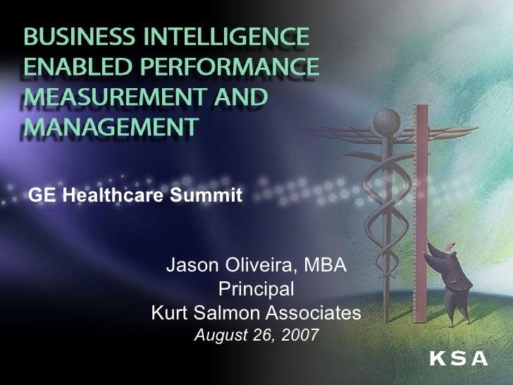 GE Healthcare Summit Jason Oliveira, MBA Principal Kurt Salmon Associates August 26, 2007
