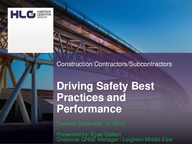 Construction Contractors/SubcontractorsDriving Safety BestPractices andPerformanceTuesday December 11, 2012Presented by: E...