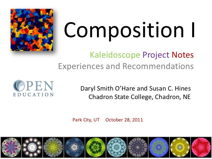 Kaleidoscope Project NotesExperiences and Recommendations      Daryl Smith O'Hare and Susan C. Hines        Chadron State ...