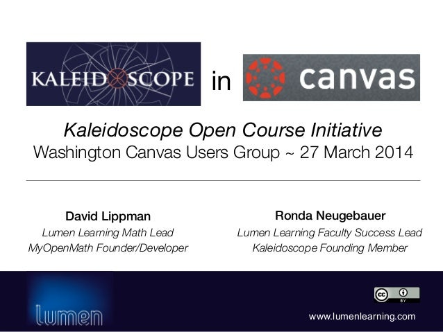 www.lumenlearning.com Kaleidoscope Open Course Initiative