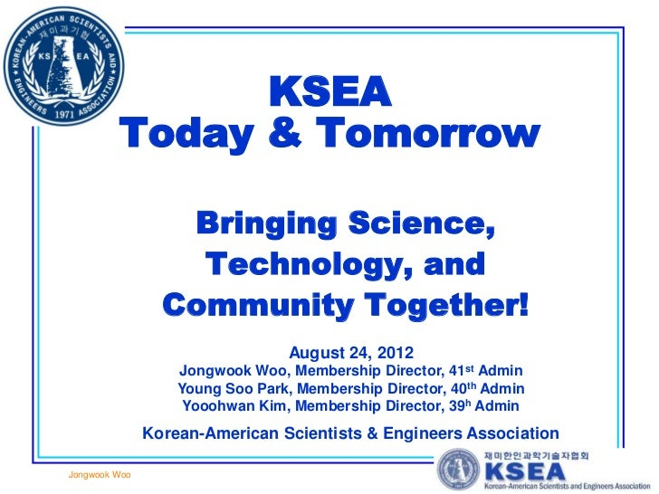 KSEA         Today & Tomorrow                  Bringing Science,                   Technology, and                 Communi...