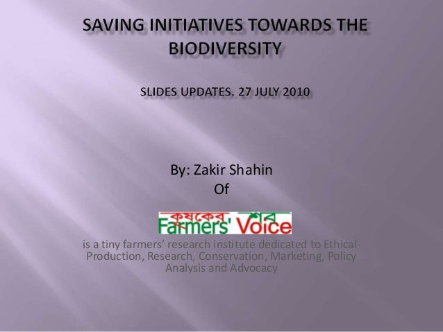 By: Zakir Shahin Of is a tiny farmers' research institute dedicated to Ethical- Production, Research, Conservation, Market...