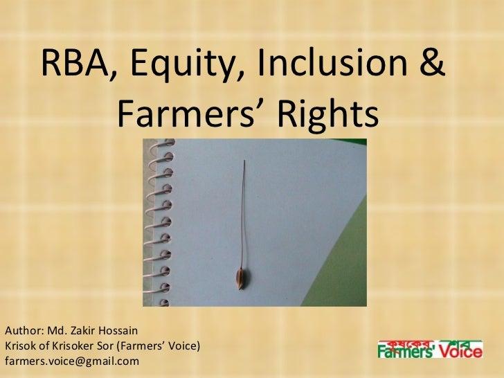 RBA, Equity, Inclusion &  Farmers' Rights Author: Md. Zakir Hossain Krisok of Krisoker Sor (Farmers' Voice)  [email_address]