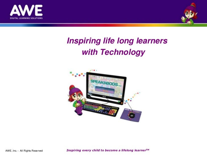 Inspiring Lifelong Learners with Technology