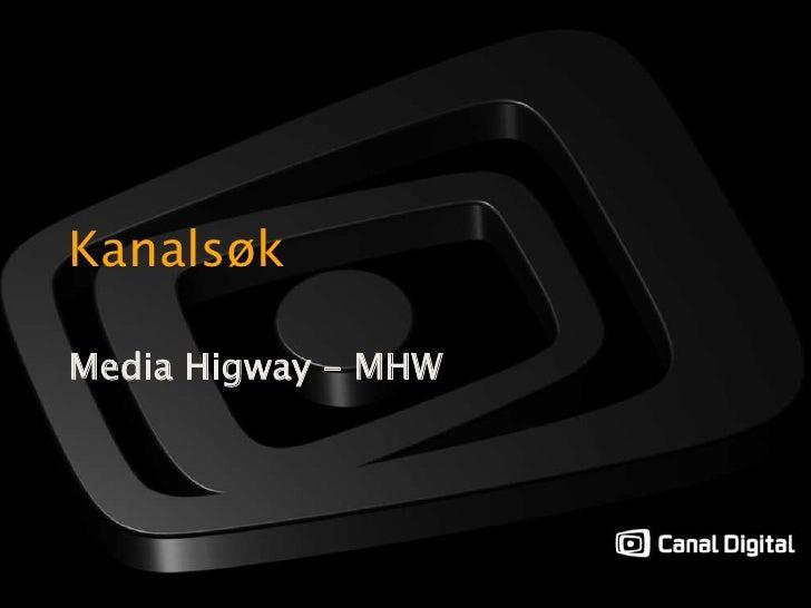 Kanalsøk: Media Highway (MHW)