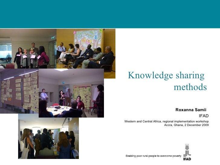 Roxanna Samii  IFAD Western and Central Africa, regional implementation workshop Accra, Ghana, 2 December 2009 Knowledge s...