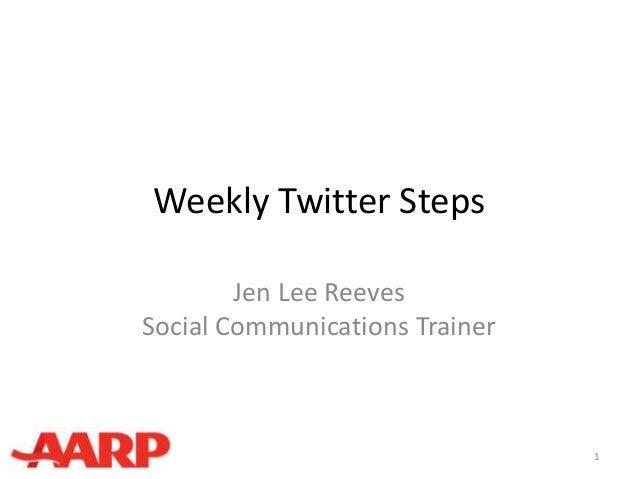 Weekly Twitter Steps1Jen Lee ReevesSocial Communications Trainer
