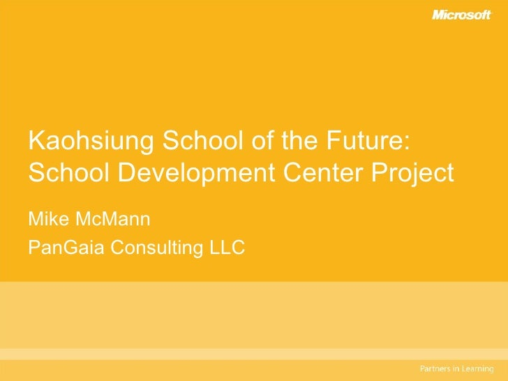 Kaohsiung School of the Future: School Development Center Project  Mike McMann PanGaia Consulting LLC