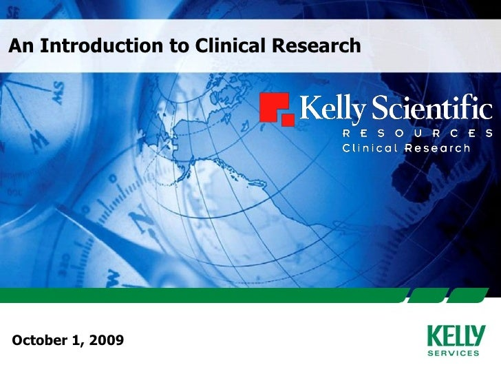 October 1, 2009 An Introduction to Clinical Research