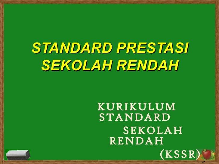 STANDARD PRESTASI SEKOLAH RENDAH   KURIKULUM STANDARD  SEKOLAH RENDAH   (KSSR)