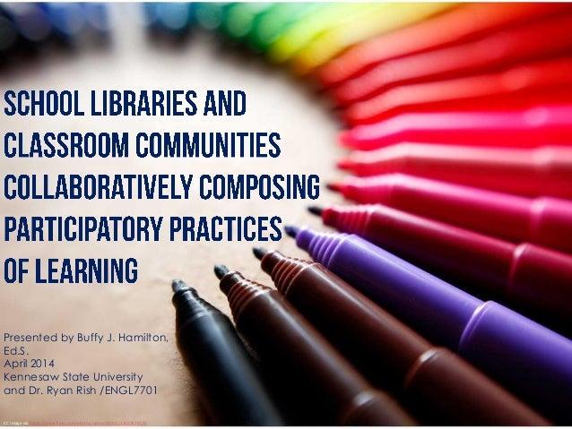 School Libraries and Classroom Communities School Libraries and Classroom Communities