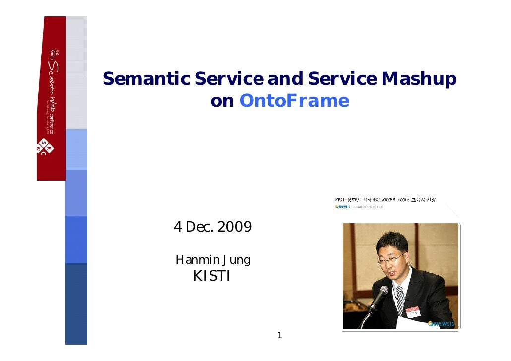 Semantic Service and Service Mashup               on OntoFrame                                      4 Dec. 2009           ...