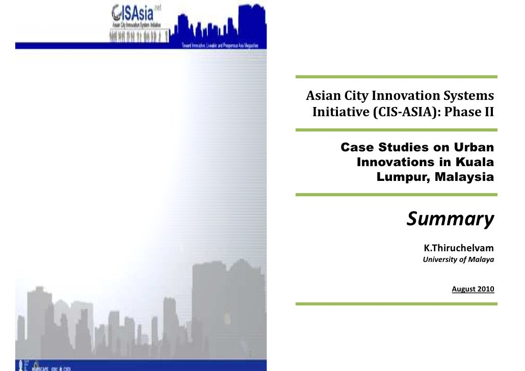 Asian City Innovation Systems  Initiative (CIS-ASIA): Phase II       Case Studies on Urban        Innovations in Kuala    ...