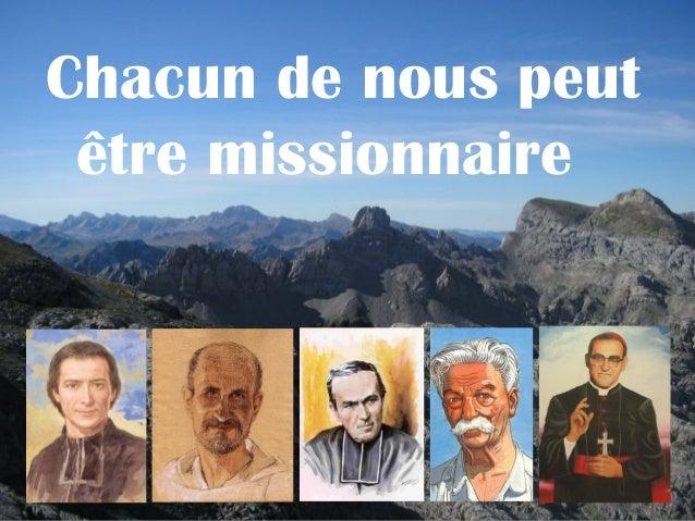 Chacun de nous peut être missionnaire