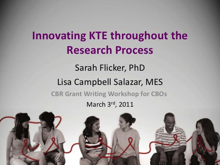 Innovating KTE throughout the Research Process <br />Sarah Flicker, PhD<br />Lisa Campbell Salazar, MES<br />CBR Grant Wri...