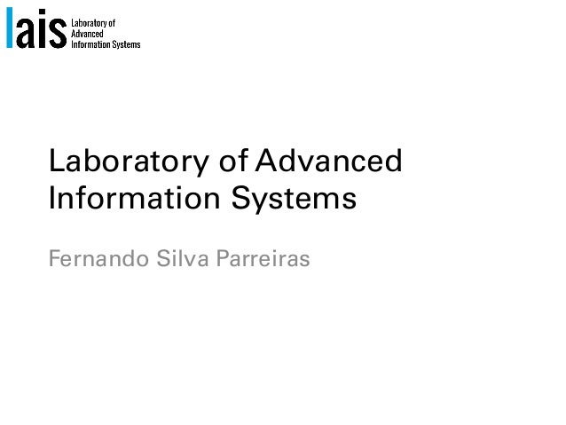 Laboratory of AdvancedInformation SystemsFernando Silva Parreiras